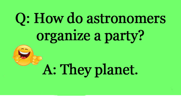 How do astronomers organize a party?