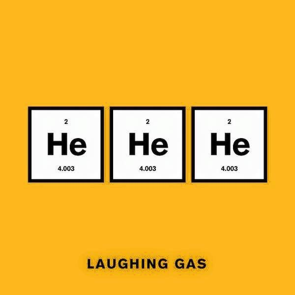 Laughing gas - he he he